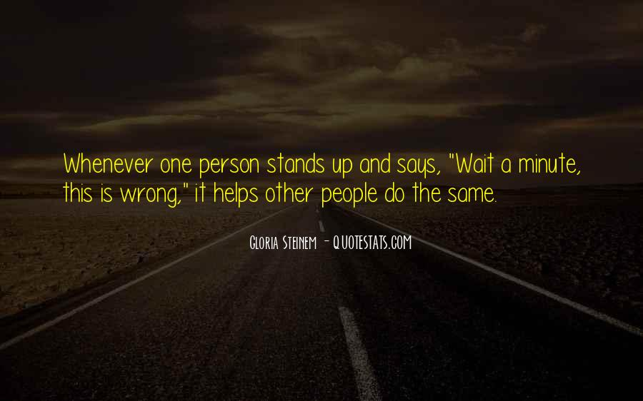 Quotes About Helping The Wrong Person #1467736