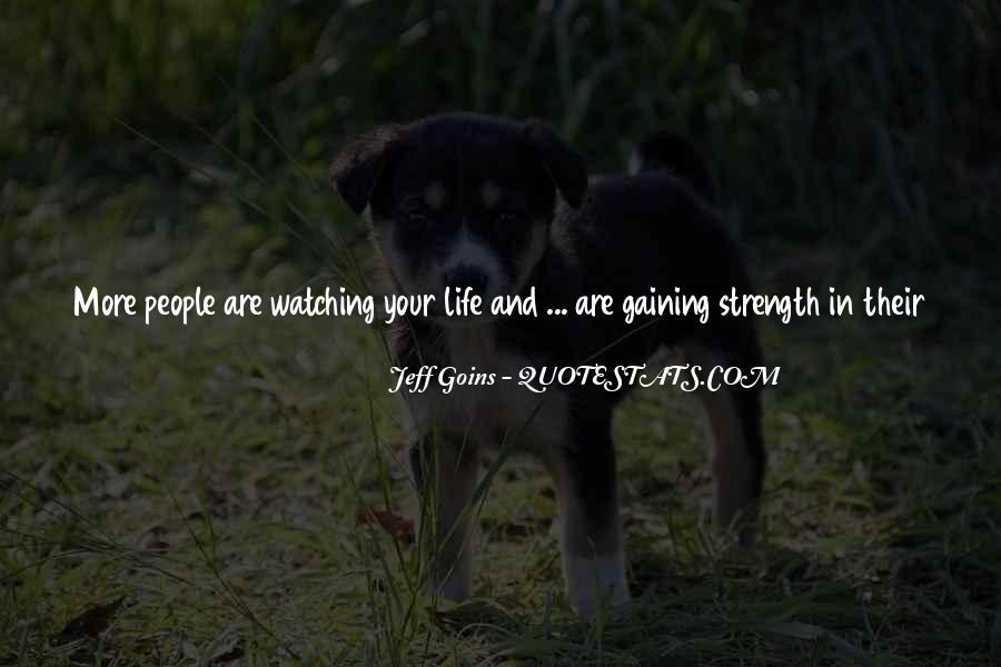 Quotes About People Watching You #564737