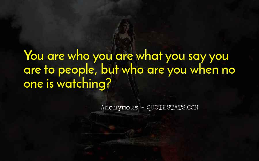 Quotes About People Watching You #719674