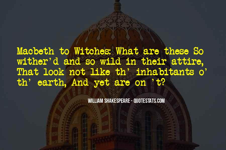 Quotes About The 3 Witches In Macbeth #1129694