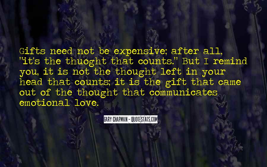 Quotes About Expensive Gifts #1720139