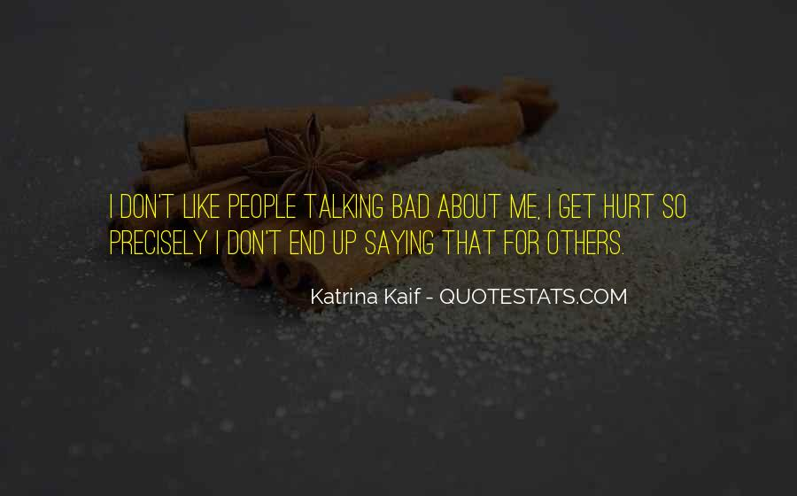 Quotes About People Talking Bad About You #503943