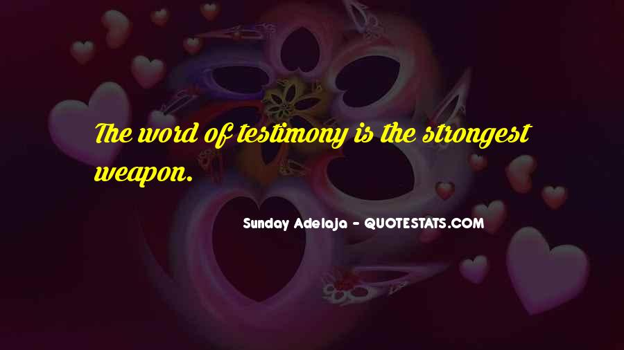 Quotes About Testimony #133639
