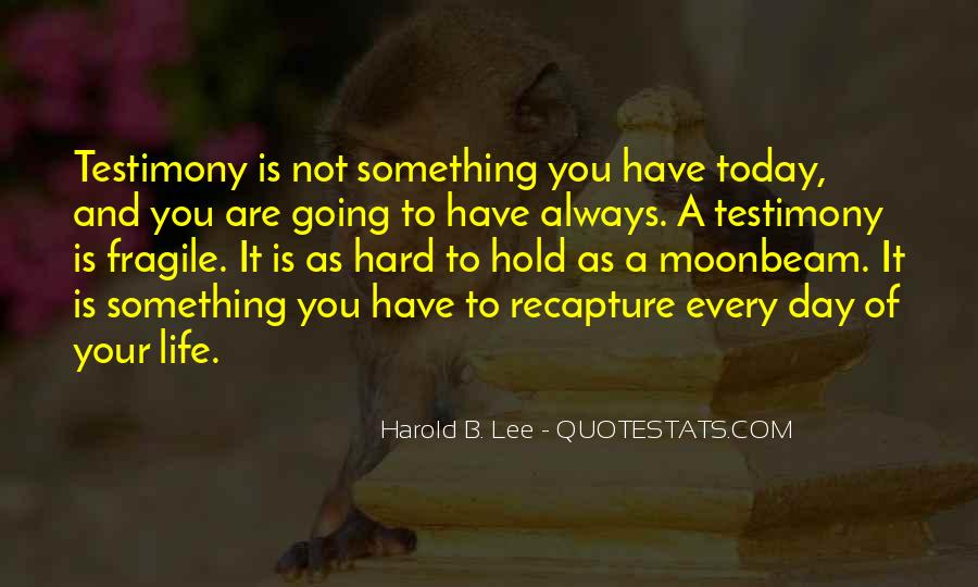 Quotes About Testimony #279399