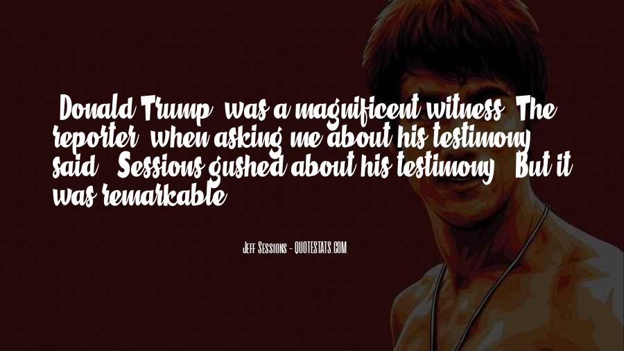 Quotes About Testimony #312302