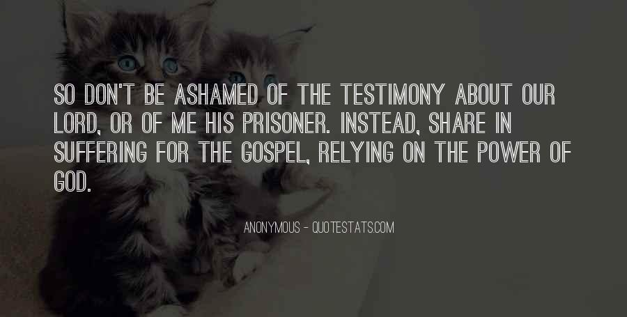 Quotes About Testimony #334826
