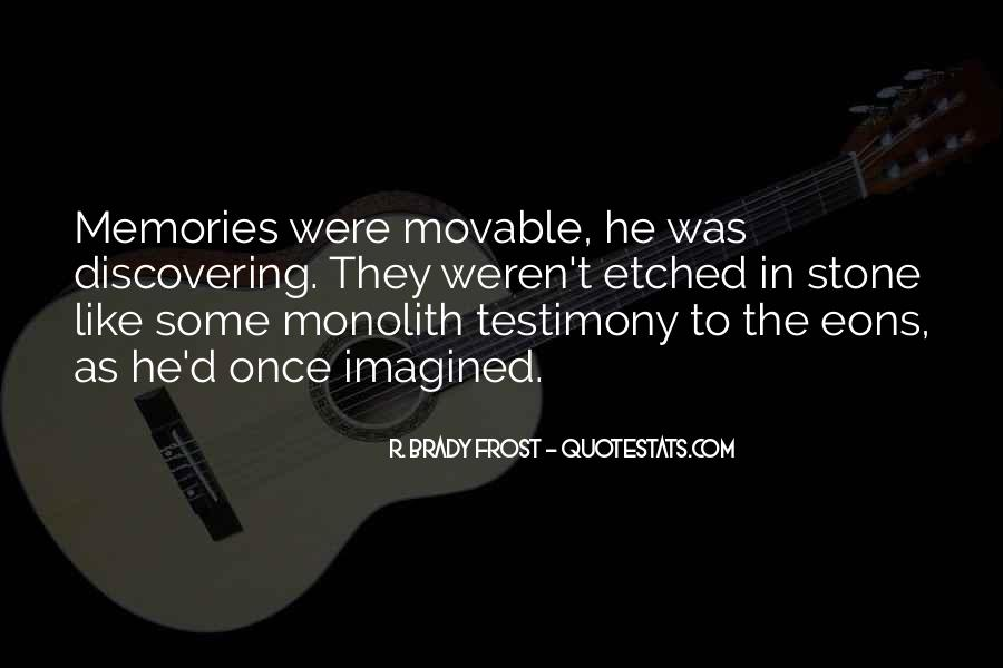 Quotes About Testimony #364738