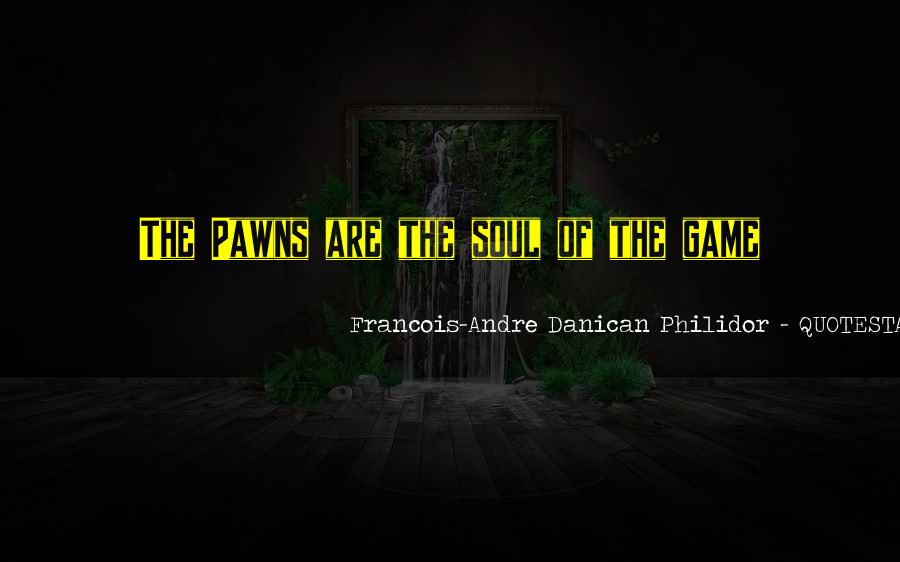 Quotes About Pawns In Chess #1555105