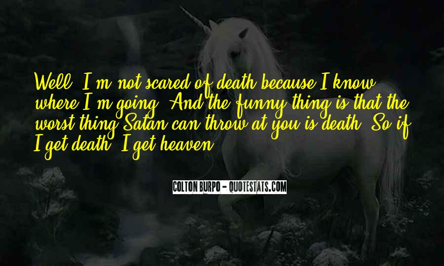 Quotes About Not Scared Of Death #1821611