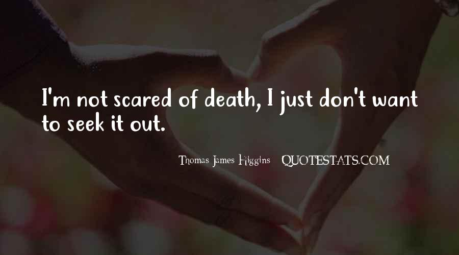 Quotes About Not Scared Of Death #967156