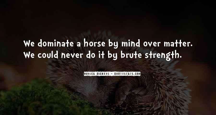 Quotes About Mind Over Strength #1579