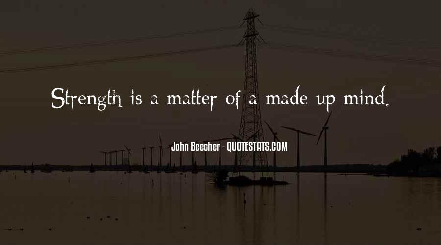 Quotes About Mind Over Strength #177997