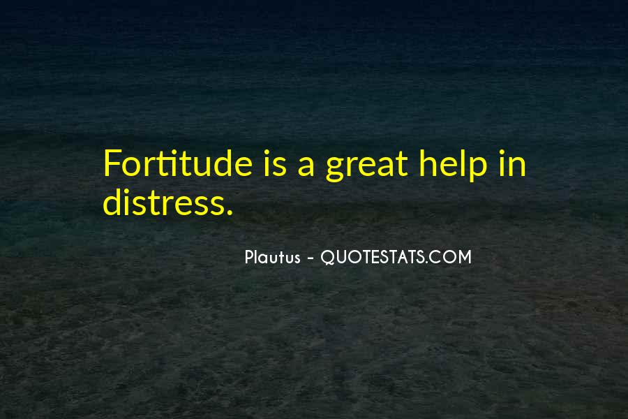Quotes About Fortitude #257842