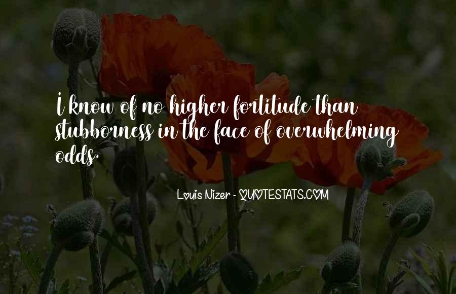 Quotes About Fortitude #466939