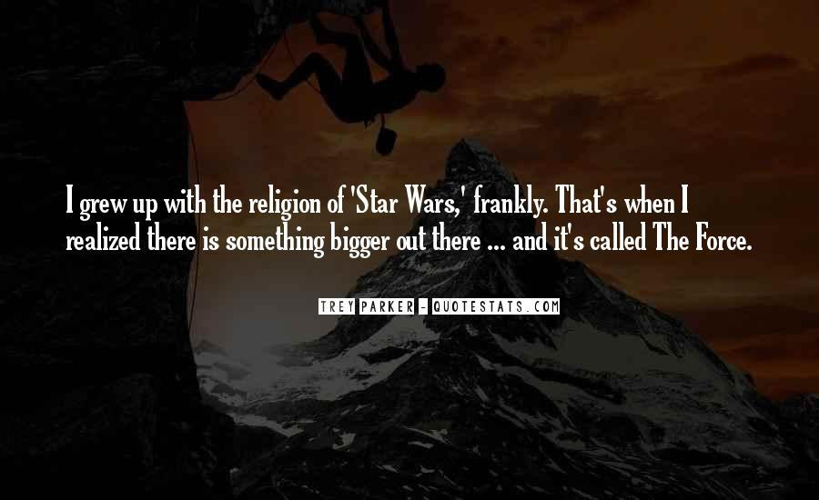 Quotes About Star Wars Force #589227