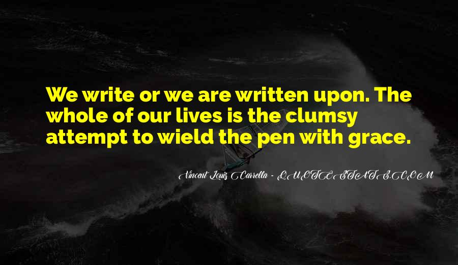 Quotes About Pens And Writing #1631262