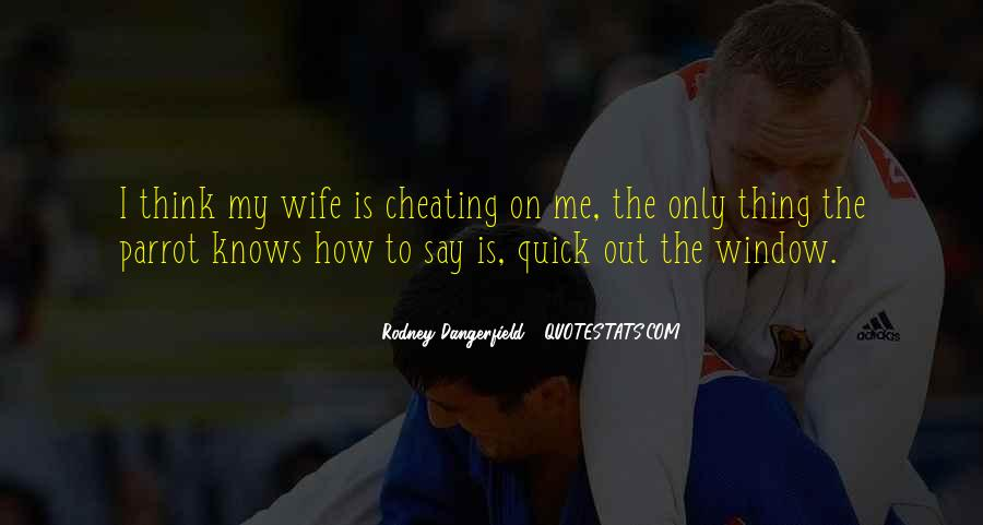 Quotes About Cheating Wife #1642796