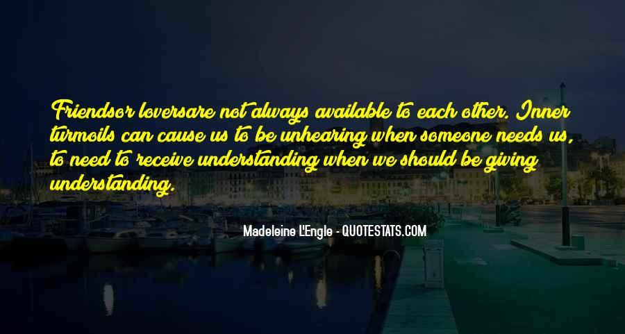Quotes About Friends Understanding Each Other #1423600
