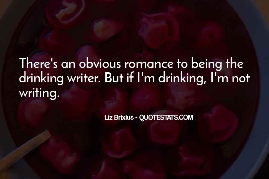 Quotes About Writing And Drinking #304910