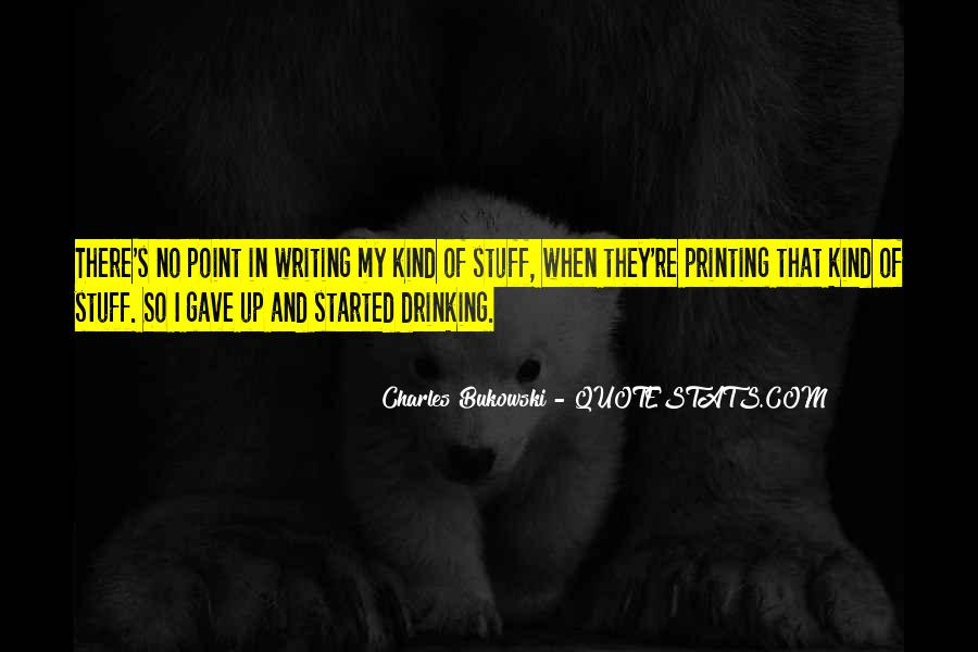 Quotes About Writing And Drinking #508371