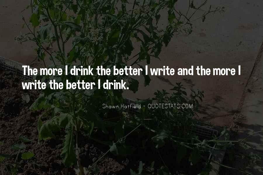 Quotes About Writing And Drinking #70738