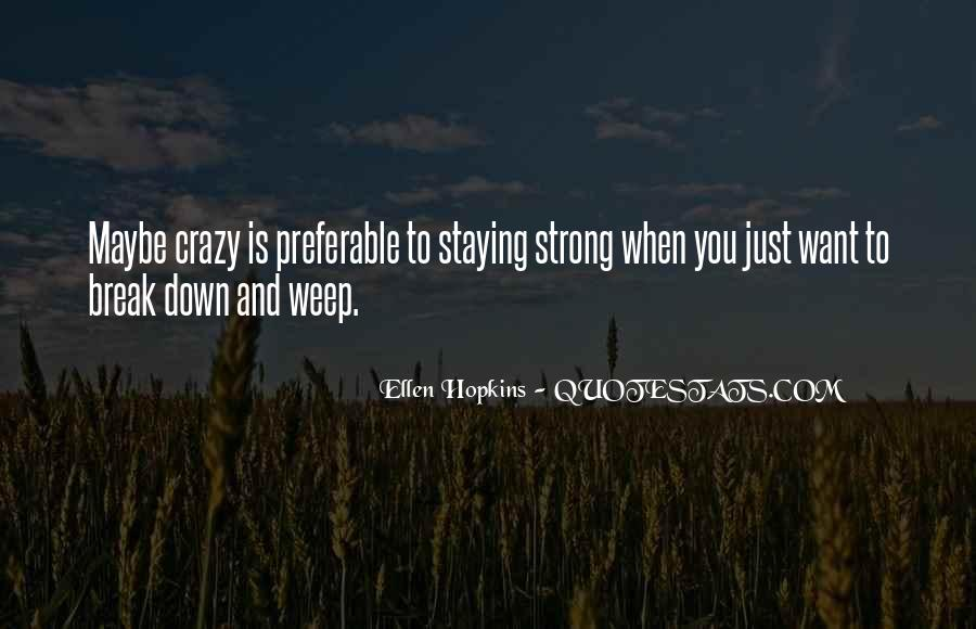 Quotes About Staying Strong For Others #1586686