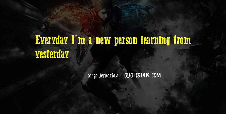 Quotes About Learning Something New Everyday #1800614