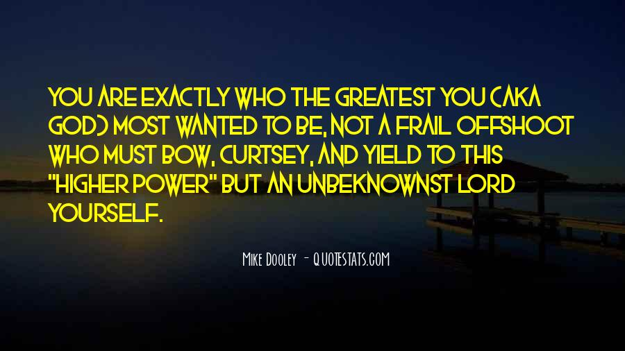 Quotes About A Higher Power #729700