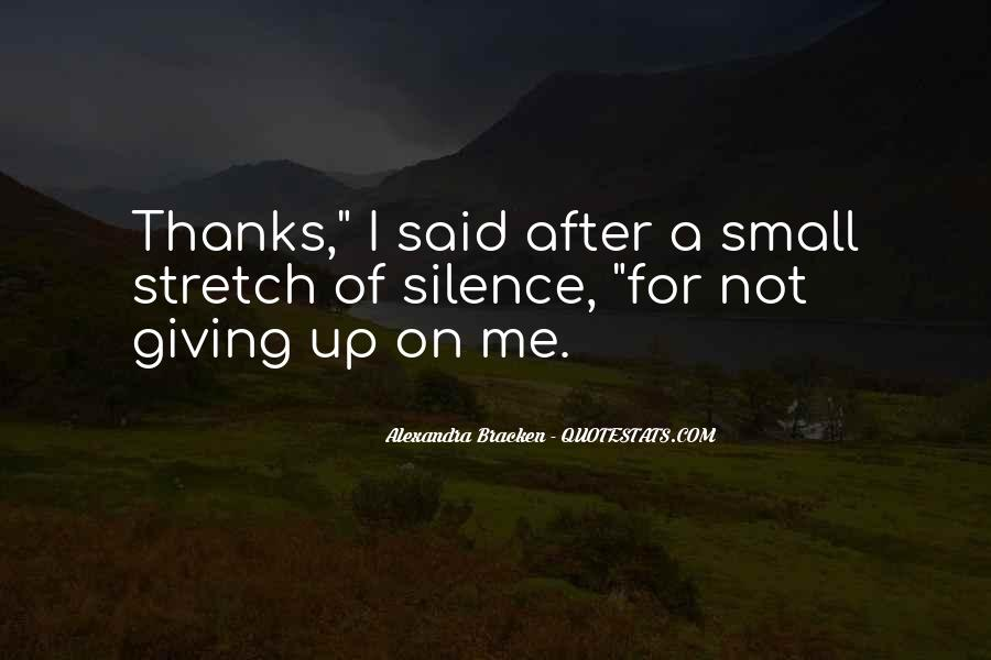 Quotes About Me Not Giving Up #285125
