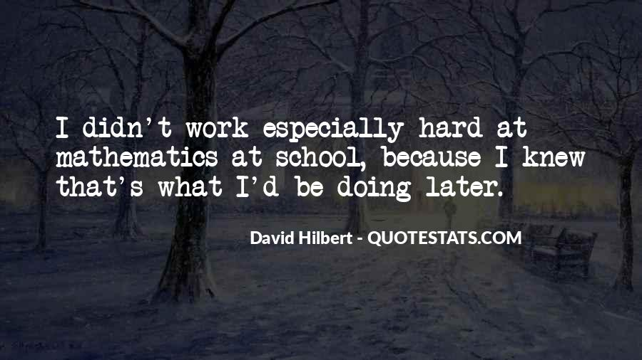 Quotes About Hard Work School #1847516