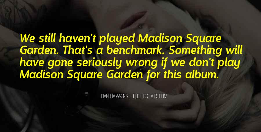 Quotes About Madison Square Garden #1828742