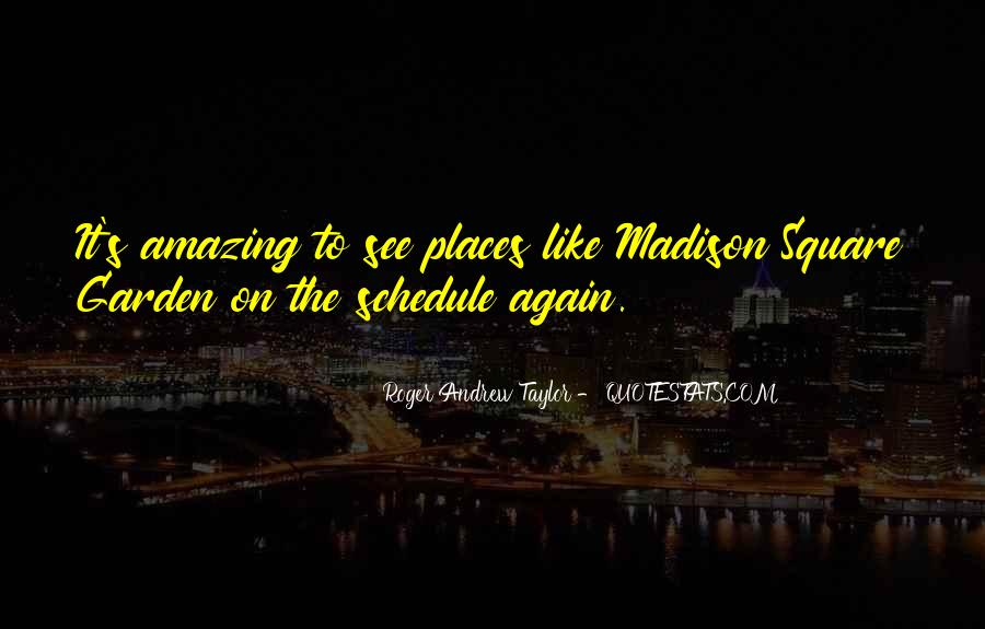 Quotes About Madison Square Garden #35972