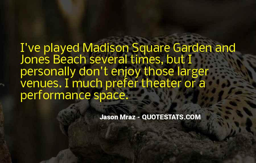 Quotes About Madison Square Garden #462458