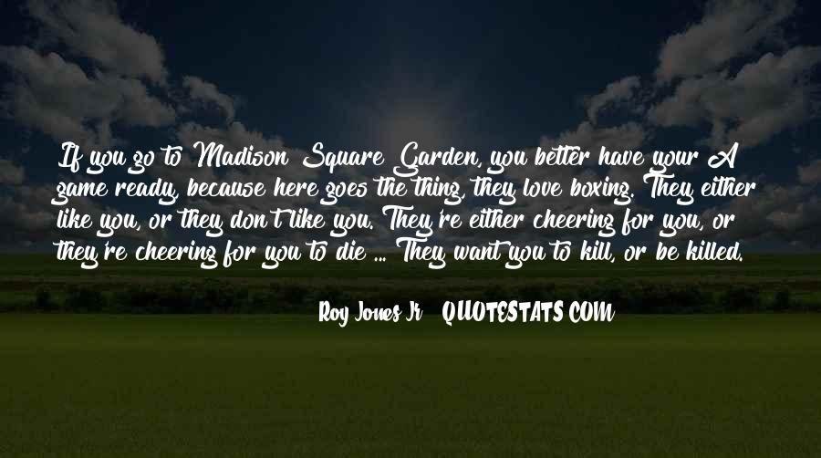 Quotes About Madison Square Garden #897419