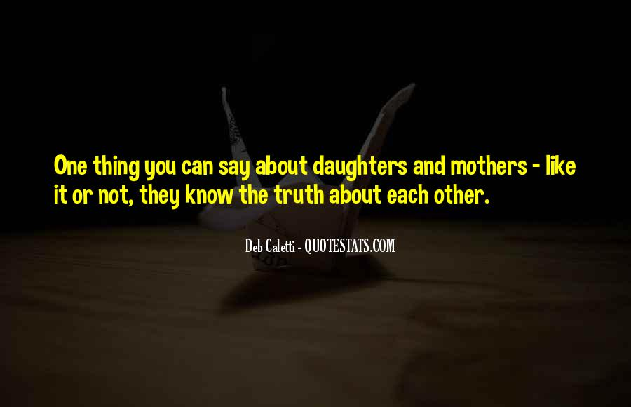 Quotes About Daughters And Mothers #18293