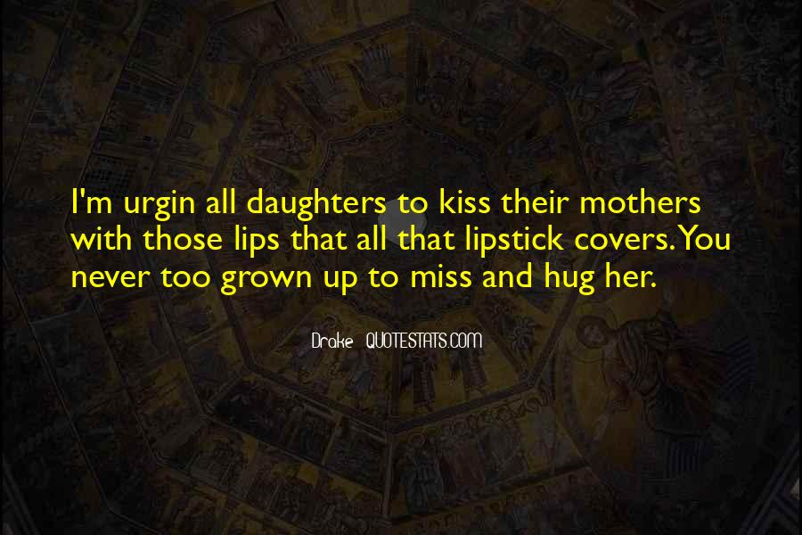 Quotes About Daughters And Mothers #377731