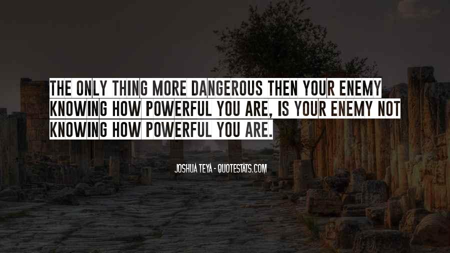 Quotes About Knowing Your Enemy #735874