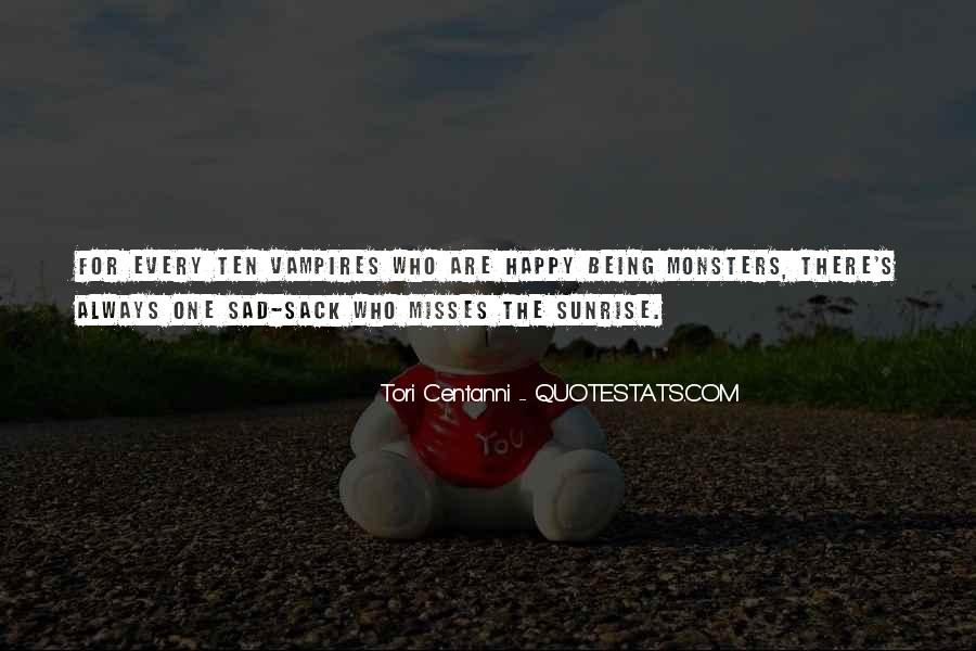 Quotes About Being Happy Not Sad #108300