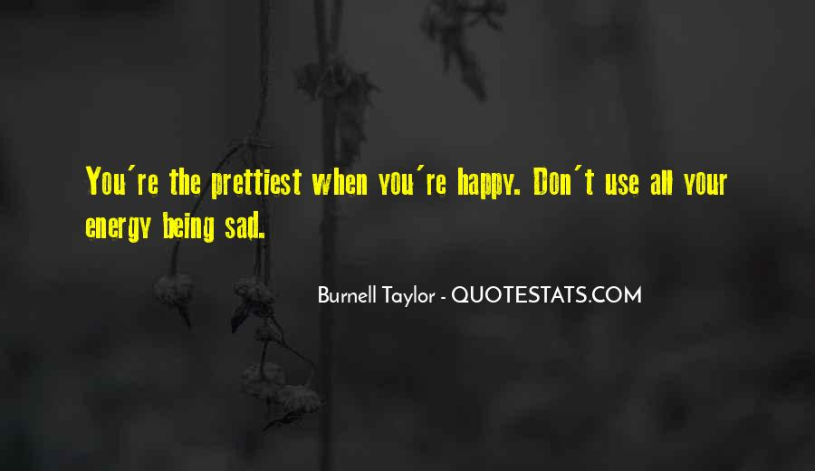 Quotes About Being Happy Not Sad #1158611