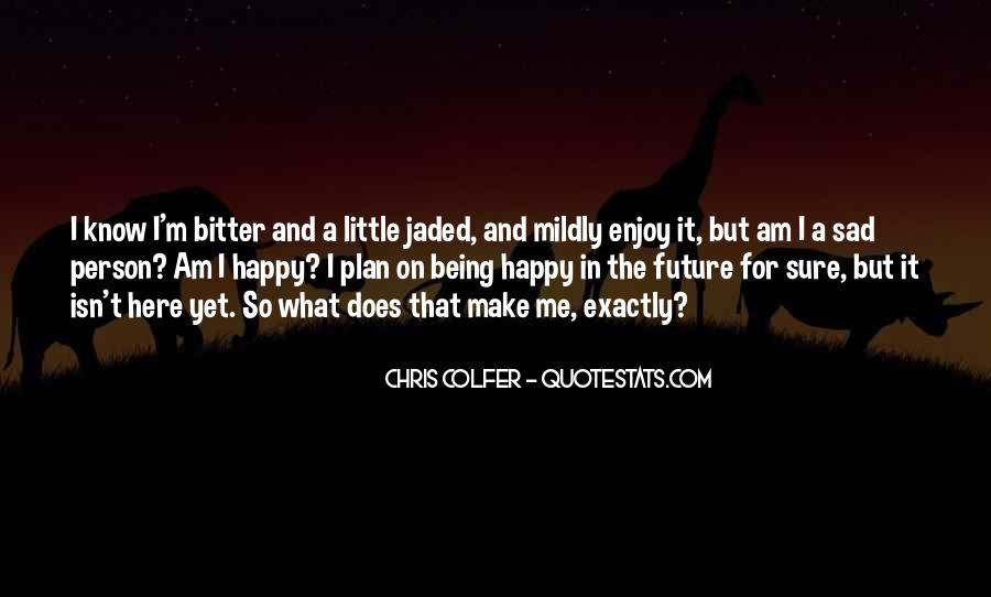Quotes About Being Happy Not Sad #1208590