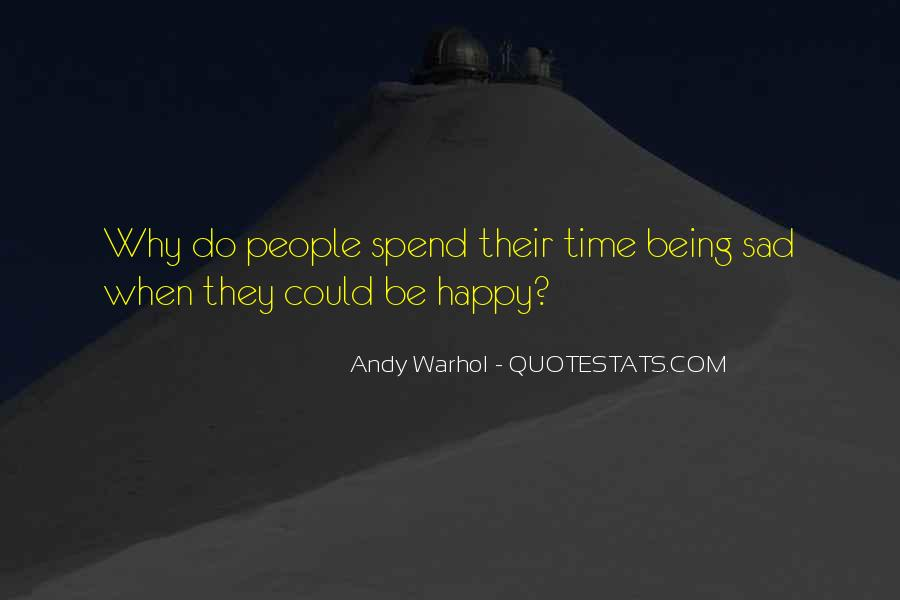 Quotes About Being Happy Not Sad #1376811