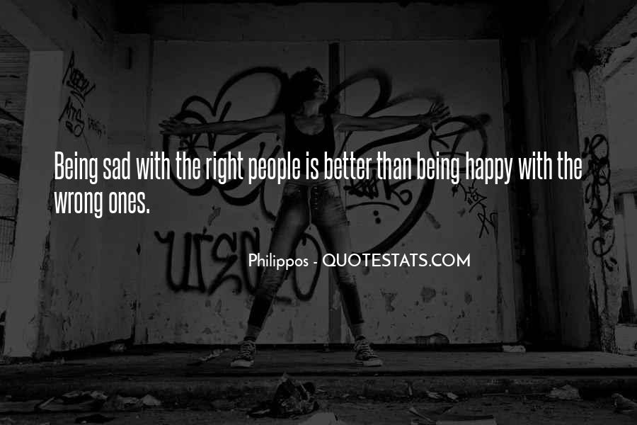 Quotes About Being Happy Not Sad #1385734