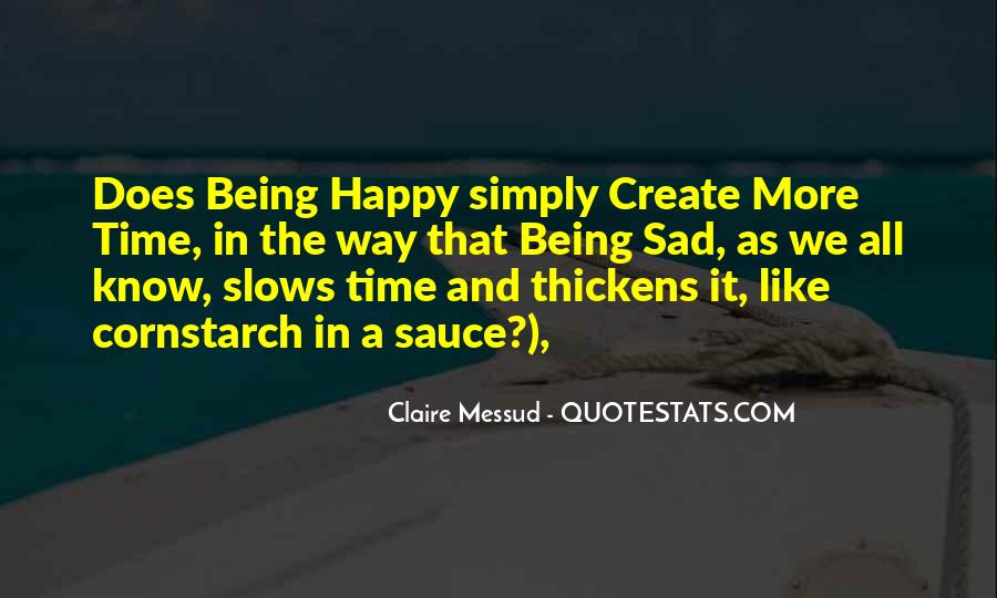 Quotes About Being Happy Not Sad #1746905