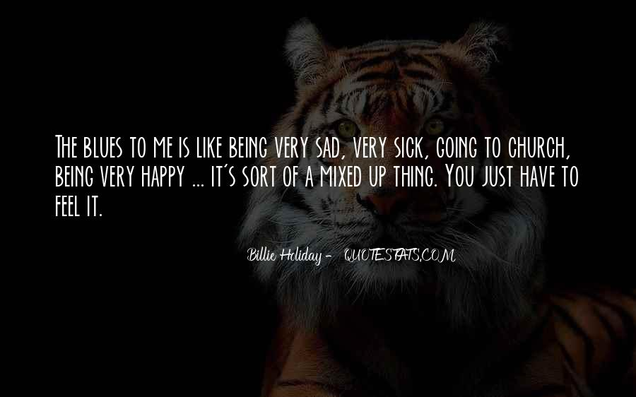Quotes About Being Happy Not Sad #192064