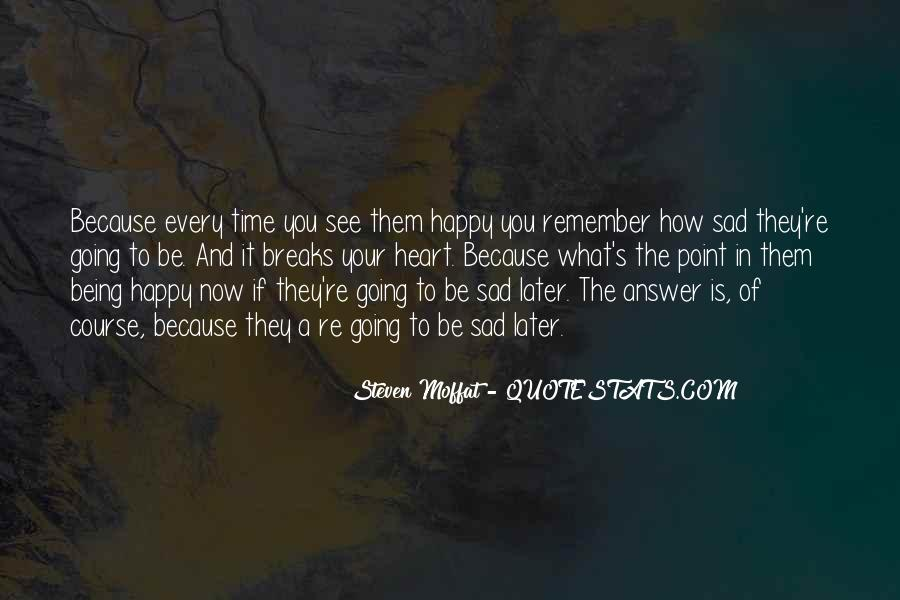 Quotes About Being Happy Not Sad #35082