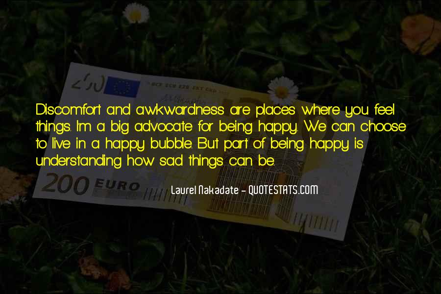Quotes About Being Happy Not Sad #606203