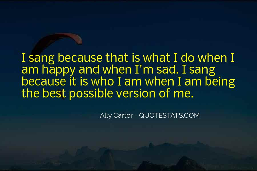 Quotes About Being Happy Not Sad #6913