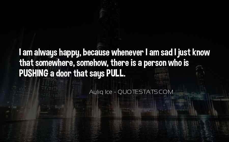 Quotes About Being Happy Not Sad #789088