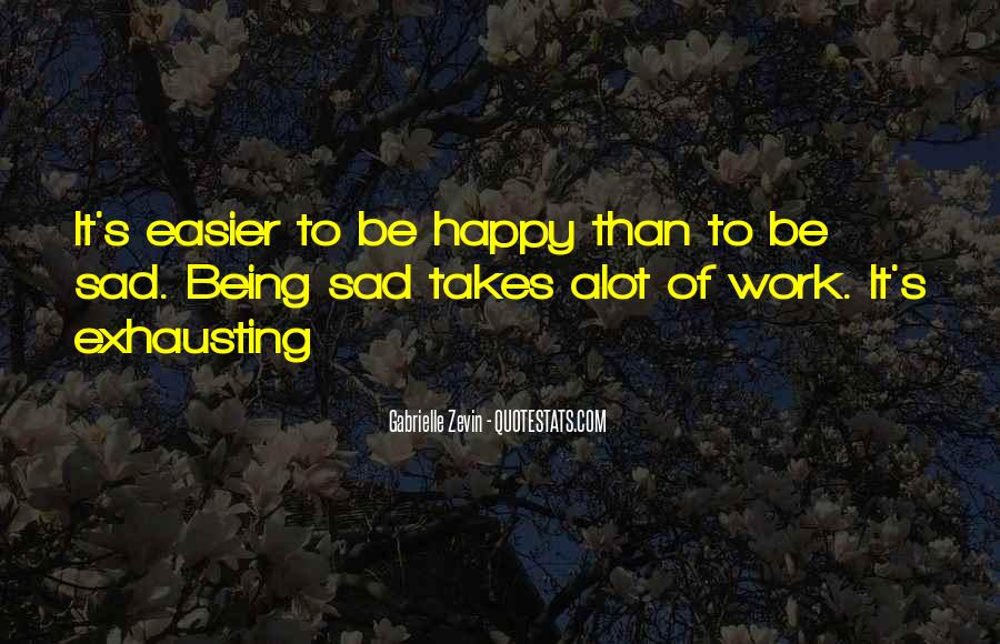 Quotes About Being Happy Not Sad #882809