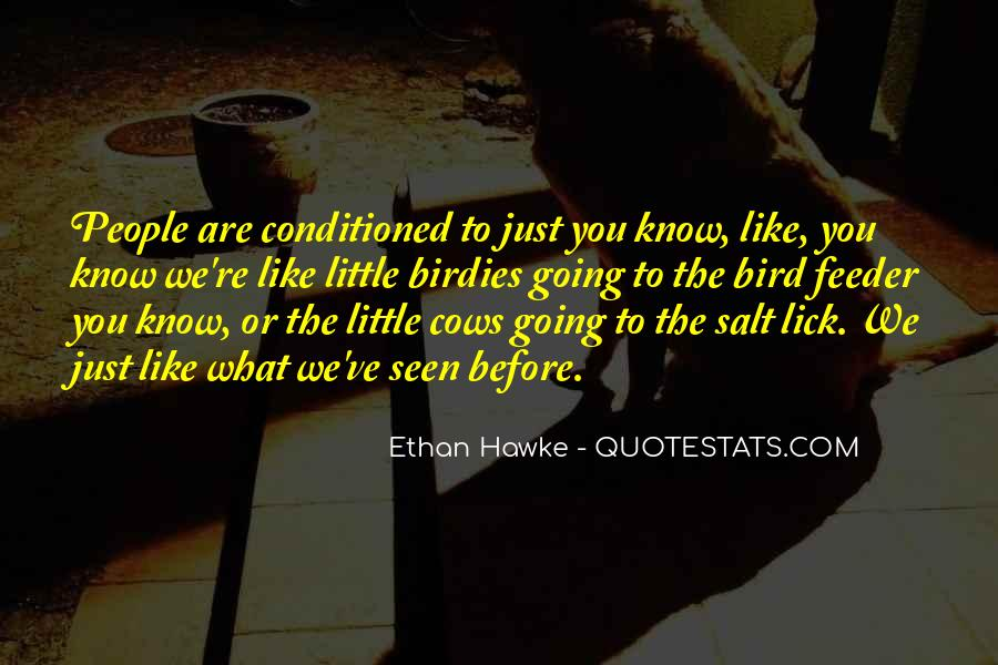 Quotes About Being Conditioned #134135